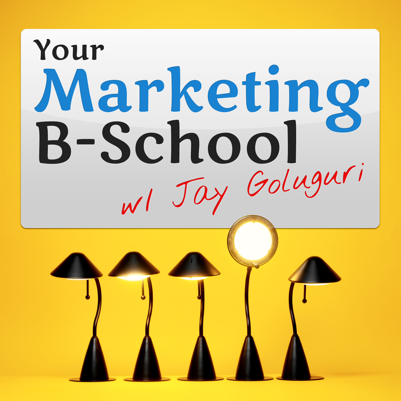 Your Marketing B-School with Jay Goluguri